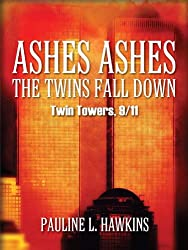 Ashes Ashes the Twins Fall Down: Twin Towers, 9/11