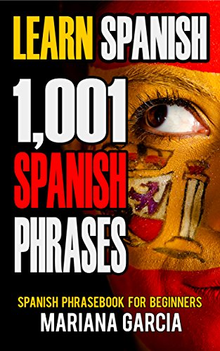 Download PDF Learn Spanish - 1,001 Spanish Phrases, Spanish Phrasebook for Beginners