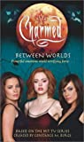 img - for Between Worlds (Charmed) book / textbook / text book