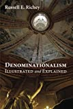 Denominationalism Illustrated and Explained, Russell E. Richey, 161097297X