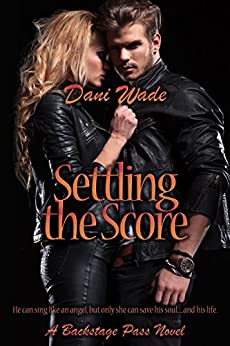 Settling The Score (Backstage Pass Series Book 2) by [Wade, Dani]