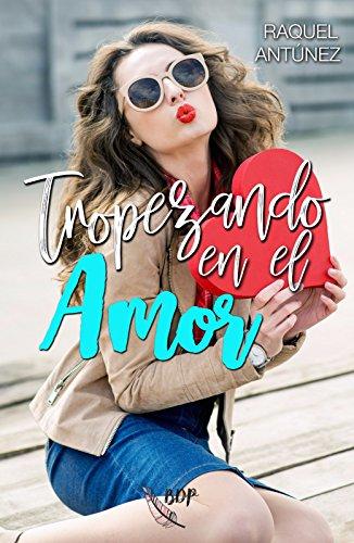 Tropezando en el amor (Spanish Edition) by [Antúnez, Raquel]