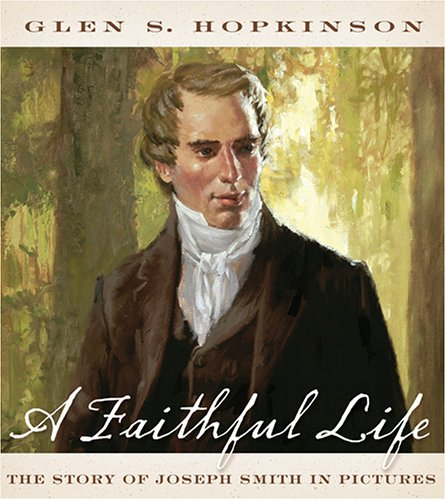 Download A Faithful Life: The Story Of Joseph Smith In Pictures PDF