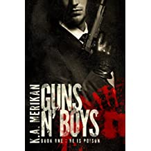 Guns n' Boys: He is Poison (Book 1) (gay dark romance mafia thriller) (English Edition)