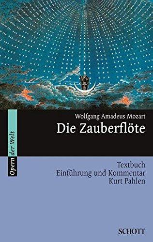 Die Zauberflöte  Einführung Und Kommentar. Textbuch Libretto.  Opern Der Welt