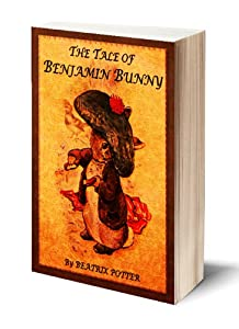 The Tale of Benjamin Bunny (Illustrated)