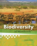 Biodiversity of Woodlands, Greg Pyers, 1608700747