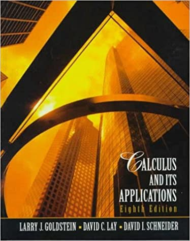 Calculus and Its Applications: Larry J. Goldstein, David C. Lay ...