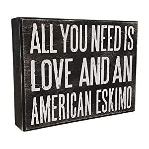JennyGems - All You Need is Love and an American Eskimo - Wooden Stand Up Box Sign with Hanger for Hanging. Rustic Art Decor for The American Eskimo Home - Shelf Knick Knacks 18