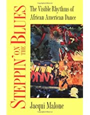 Steppin' on the Blues: The Visible Rhythms of African American Dance