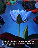 Adventures in Modern Art: The Charles K Williams II Collection Livre Pdf/ePub eBook