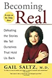 img - for Becoming Real: Defeating the Stories We Tell Ourselves That Hold Us Back by Gail Saltz (2005-05-03) book / textbook / text book