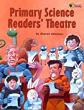 Primary Science Readers' Theatre, Sharon Solomon, 1931334021