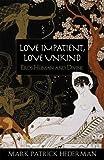 Love Impatient, Love Unkind, Mark Patrick Hederman, 0824521455