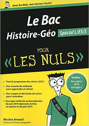 Le Bac Histoire-Géo pour les nuls : Spécial L/ES/S: Amazon.es: Nicolas Arnaud: Libros en idiomas extranjeros
