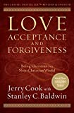 Love, Acceptance, and Forgiveness, Jerry Cook and Stanley C. Baldwin, 0764214470