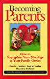 Becoming Parents, Pamela L. Jordan and Scott M. Stanley, 0787947679