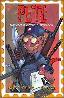 Book Pete the P.O.'d Postal Worker