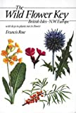 The Wild Flower Key: A Guide to Plant Identification in the Field, with and without Flowers