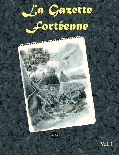 La Gazette Fortéenne Volume 1 (French Edition)