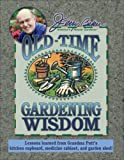 Jerry Baker's Old-Time Gardening Wisdom: Lessons Learned from Grandma Putt's Kitchen Cupboard, Medicine Cabinet, and Garden Shed!