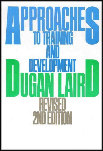 Approaches to Training and Development (Introduction to the Field of Training and Human Resource Development) [Revised 2nd Edition]