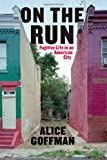 img - for On the Run: Fugitive Life in an American City (Fieldwork Encounters and Discoveries) book / textbook / text book