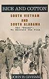 Rice and Cotton - South Vietnam and South Alabama, John B. Givhan, 073882092X