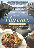 The Food Lover's Guide to Florence, Emily Wise Miller and Emily Wise Miller, 1580088252