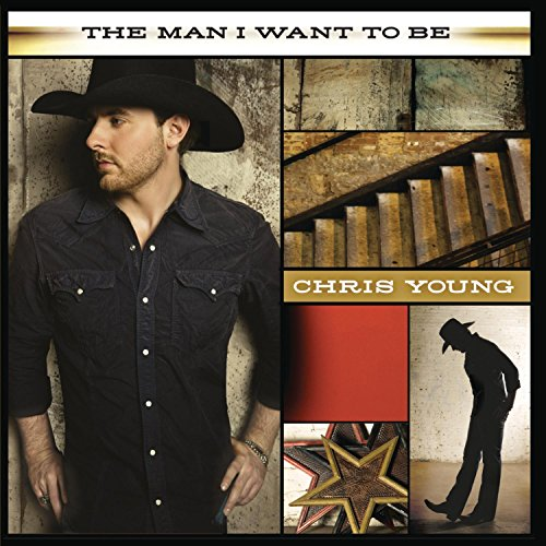 CD : Chris Young - The Man I Want To Be (CD)