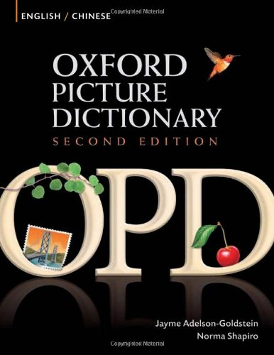 (Oxford Picture Dictionary English-Chinese: Bilingual Dictionary for Chinese speaking teenage and adult students of English (Oxford Picture Dictionary 2E))