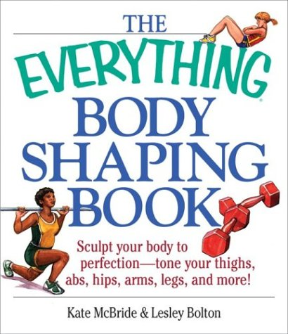 Everything Body Shaping (Everything Series)
