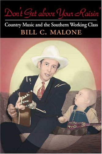 Download Don't Get above Your Raisin': Country Music and the Southern Working Class (Music in American Life) pdf epub