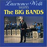 Lawrence Welk Salutes the Big Bands