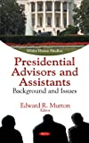 Presidential Advisors and Assistants : Background and Issues, , 1617288845