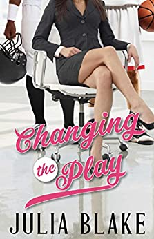 Changing the Play (The Game Changer Series) by [Blake, Julia]