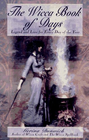 The Wicca Book Of Days: Legend and Lore for Every Day of the Year (Library of the Mystic Arts) ebook