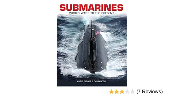 Submarines: WWI to the present: David Ross, Chris Bishop