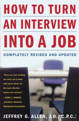 How to Turn an Interview into a Job: Completely Revised and Updated (D&amp G)