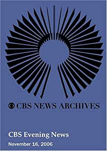 CBS Evening News (November 16, 2006)