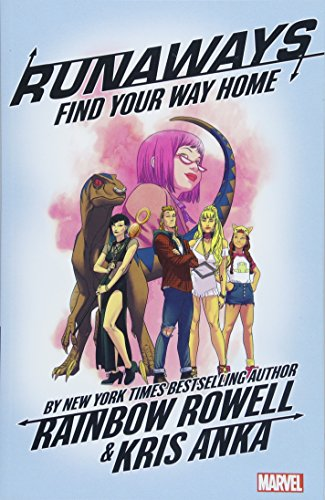 Runaways by Rainbow Rowell Vol. 1: Find Your Way Home (Best Way To Run Away From Home)
