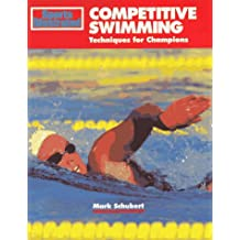 Competitive Swimming: Techniques for Champions (Sport's Illustrated Winner's Circle Books)