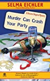 img - for Murder Can Crash Your Party (Desiree Shapiro Mystery #15) by Eichler, Selma (May 6, 2008) Mass Market Paperback book / textbook / text book