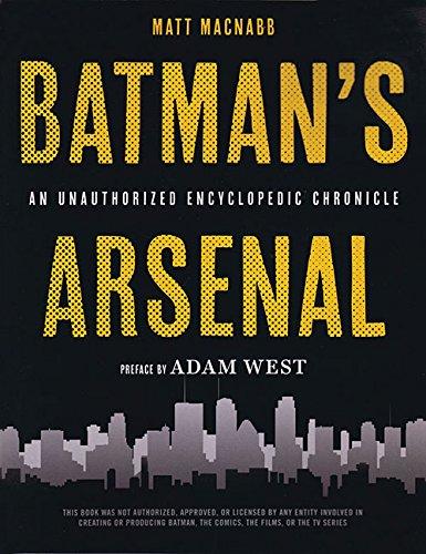 Download Batman's Arsenal: An Unauthorized Encyclopedic Chronicle pdf