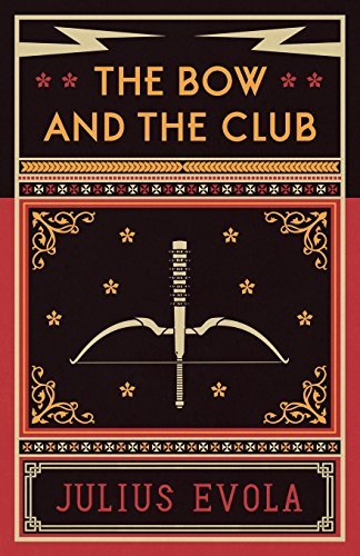 Book cover from The Bow and the Club by Julius Evola