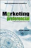 img - for Marketing preferencial: la eficacia de las promociones por e-mail book / textbook / text book