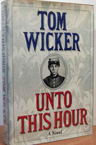 Unto This Hour (Tom Wicker)