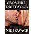 Crossfire: Driftwood (The Driftwood Trilogy Book 1)