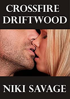 Crossfire: Driftwood (The Driftwood Trilogy Book 1) by [Savage, Niki]