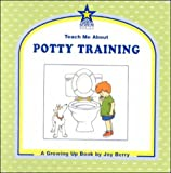 Teach Me about Potty Training, Joy Wilt Berry, 1586340050